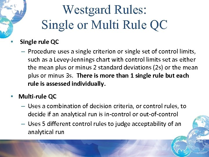 Westgard Rules: Single or Multi Rule QC • Single rule QC – Procedure uses