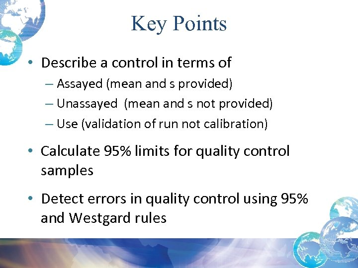 Key Points • Describe a control in terms of – Assayed (mean and s