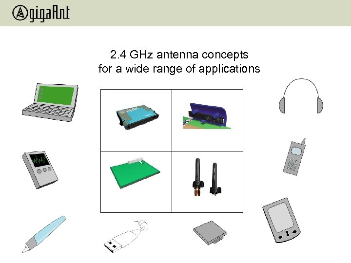 2. 4 GHz antenna concepts for a wide range of applications