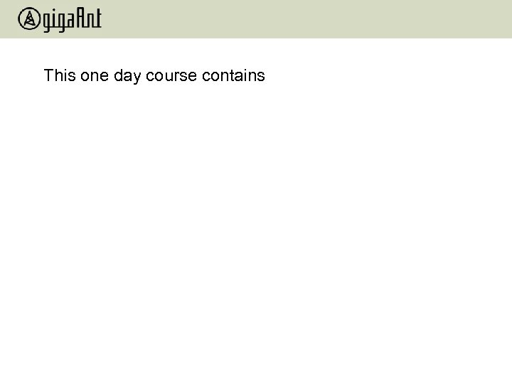 This one day course contains