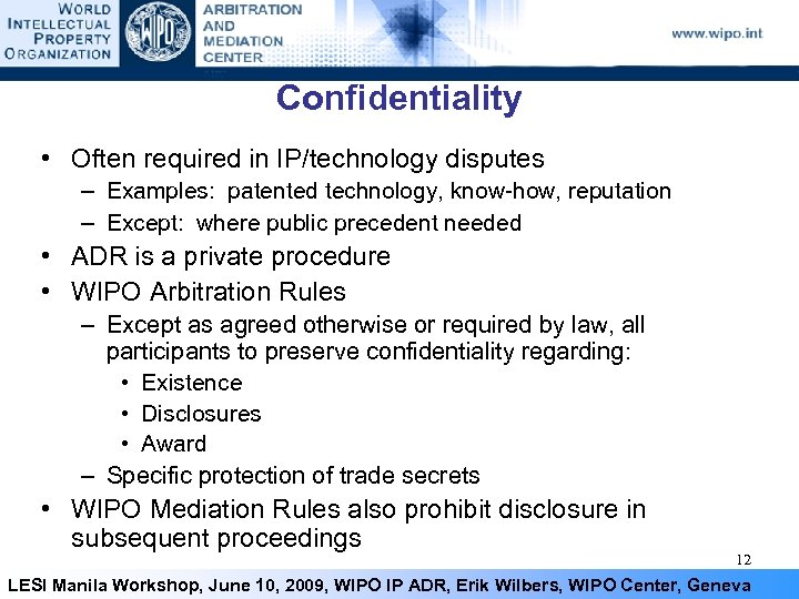 Confidentiality • Often required in IP/technology disputes – Examples: patented technology, know-how, reputation –