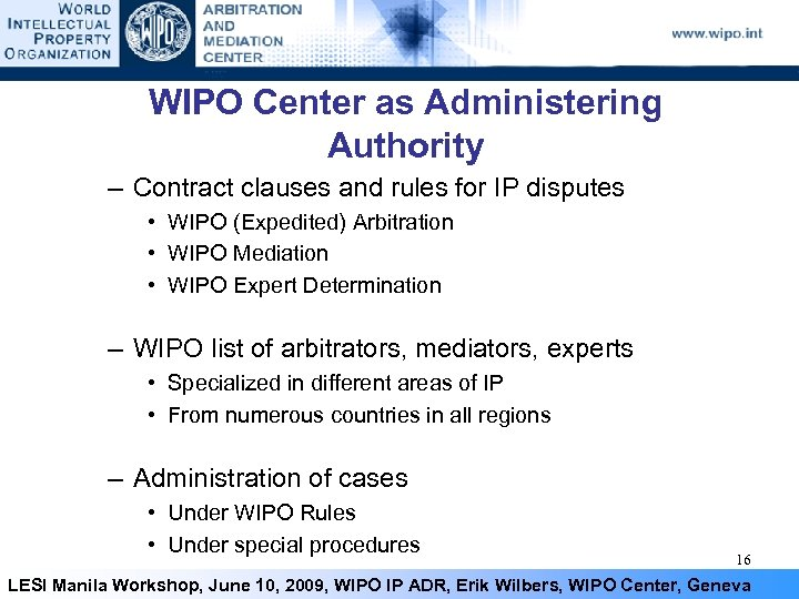WIPO Center as Administering Authority – Contract clauses and rules for IP disputes •
