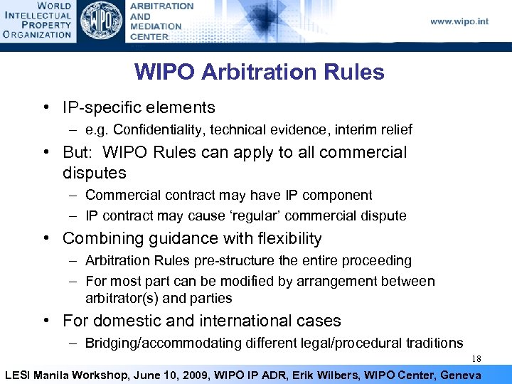WIPO Arbitration Rules • IP-specific elements – e. g. Confidentiality, technical evidence, interim relief
