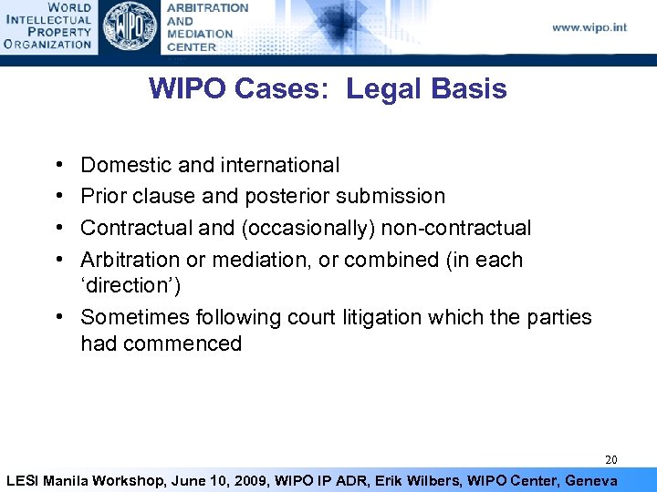 WIPO Cases: Legal Basis • • Domestic and international Prior clause and posterior submission