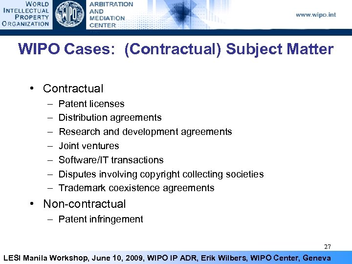 WIPO Cases: (Contractual) Subject Matter • Contractual – – – – Patent licenses Distribution