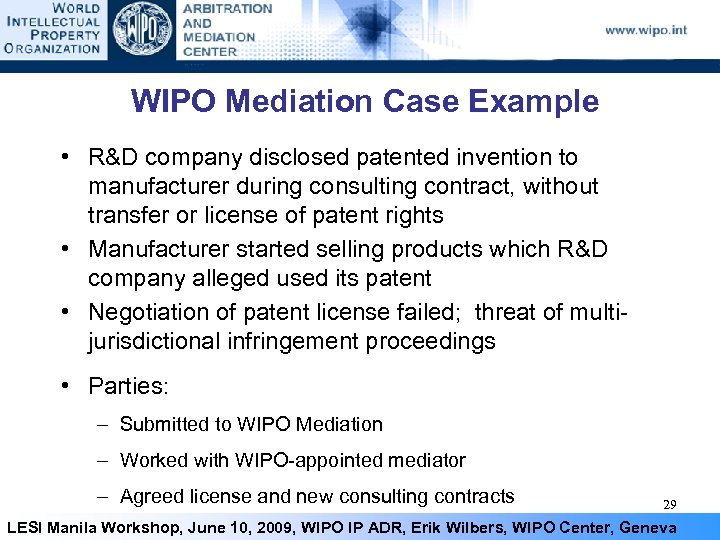 WIPO Mediation Case Example • R&D company disclosed patented invention to manufacturer during consulting