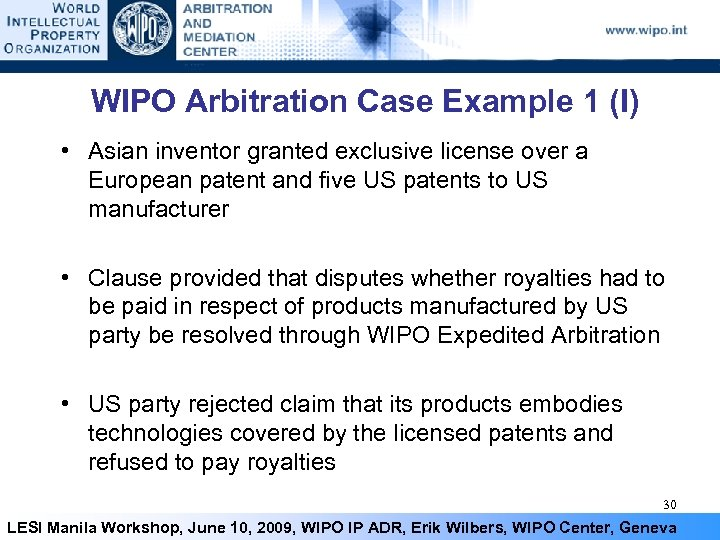 WIPO Arbitration Case Example 1 (I) • Asian inventor granted exclusive license over a