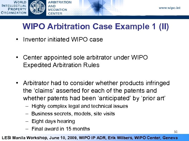 WIPO Arbitration Case Example 1 (II) • Inventor initiated WIPO case • Center appointed