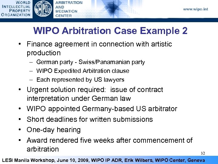 WIPO Arbitration Case Example 2 • Finance agreement in connection with artistic production –