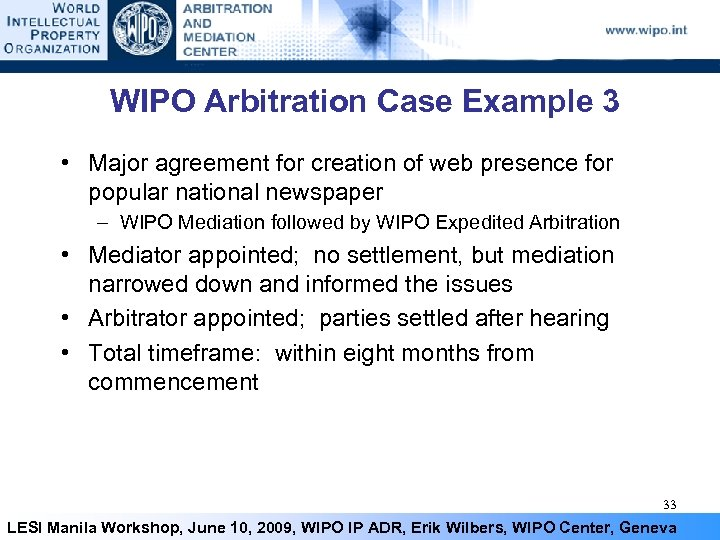 WIPO Arbitration Case Example 3 • Major agreement for creation of web presence for