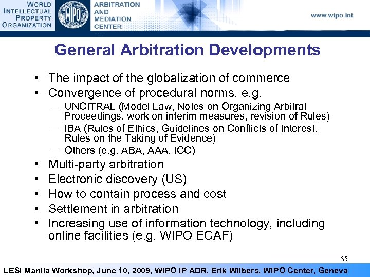 General Arbitration Developments • The impact of the globalization of commerce • Convergence of