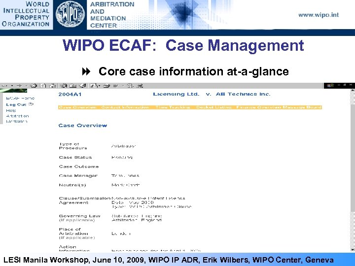 WIPO ECAF: Case Management Core case information at-a-glance 39 LESI Manila Workshop, June 10,