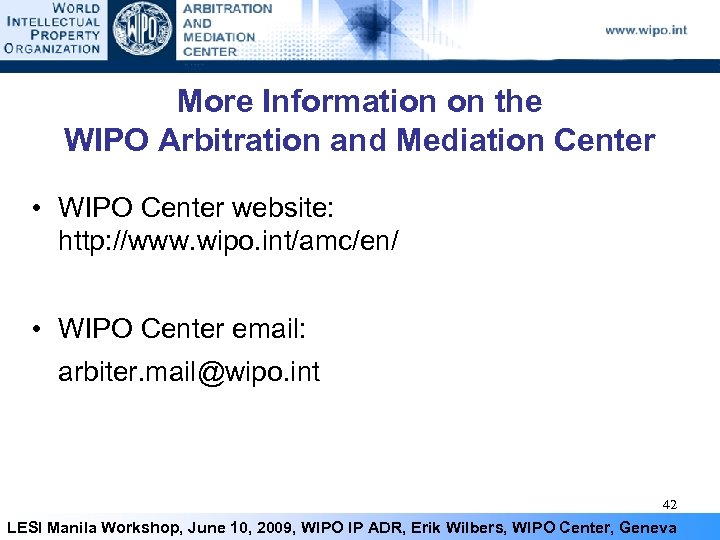 More Information on the WIPO Arbitration and Mediation Center • WIPO Center website: http: