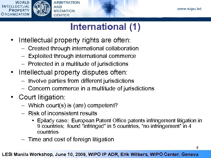 International (1) • Intellectual property rights are often: – Created through international collaboration –