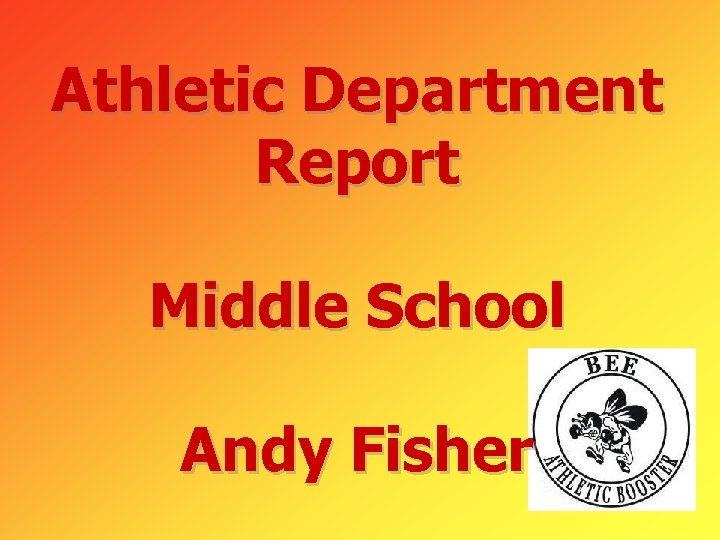 Athletic Department Report Middle School Andy Fisher
