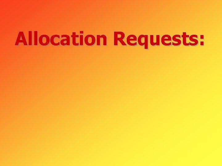 Allocation Requests: