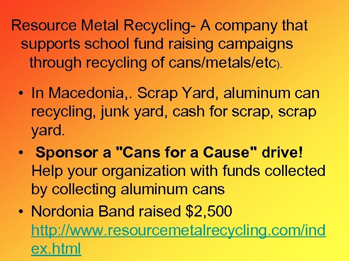 Resource Metal Recycling- A company that supports school fund raising campaigns through recycling