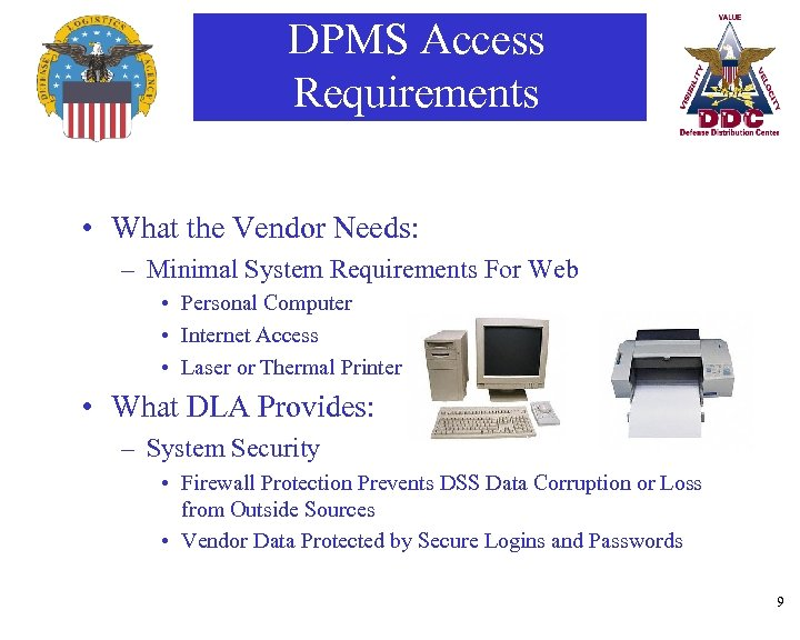 DPMS Access Requirements • What the Vendor Needs: – Minimal System Requirements For Web