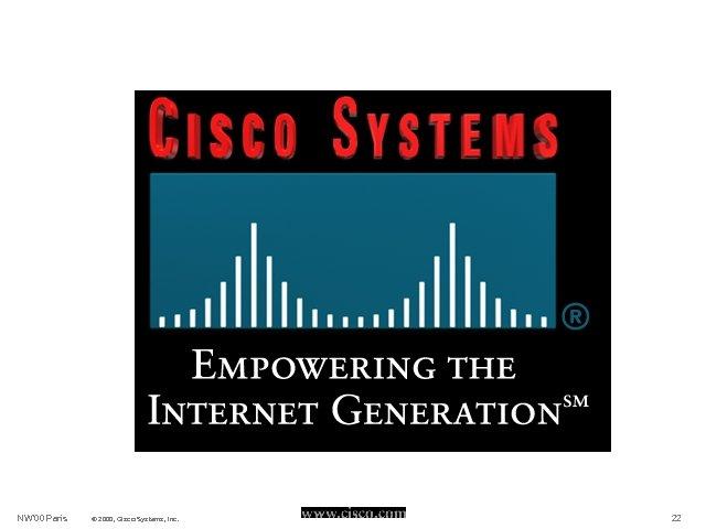 NW' 00 Paris © 2000, Cisco Systems, Inc. 22