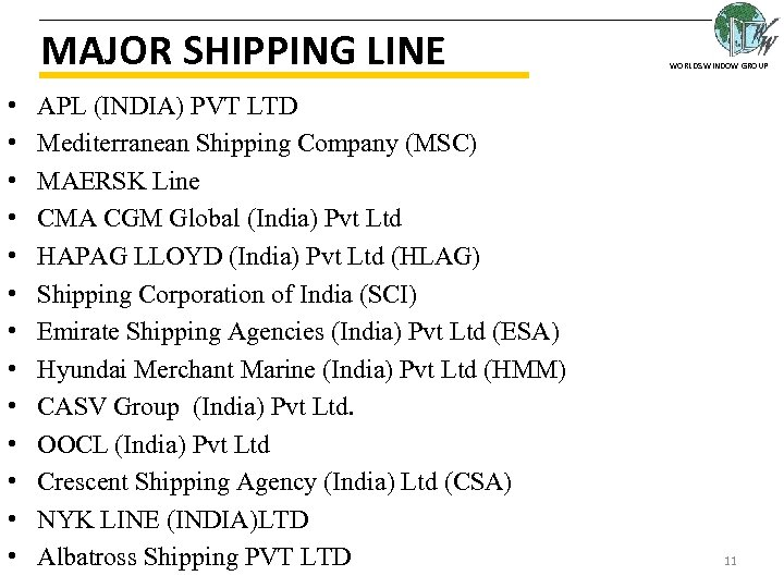 MAJOR SHIPPING LINE • • • • APL (INDIA) PVT LTD Mediterranean Shipping Company