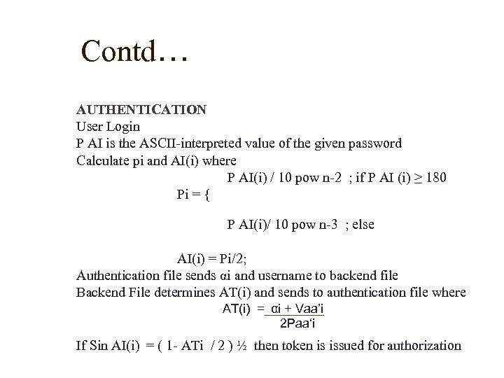 Contd… AUTHENTICATION User Login P AI is the ASCII-interpreted value of the given password