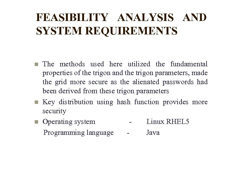 FEASIBILITY ANALYSIS AND SYSTEM REQUIREMENTS The methods used here utilized the fundamental properties of