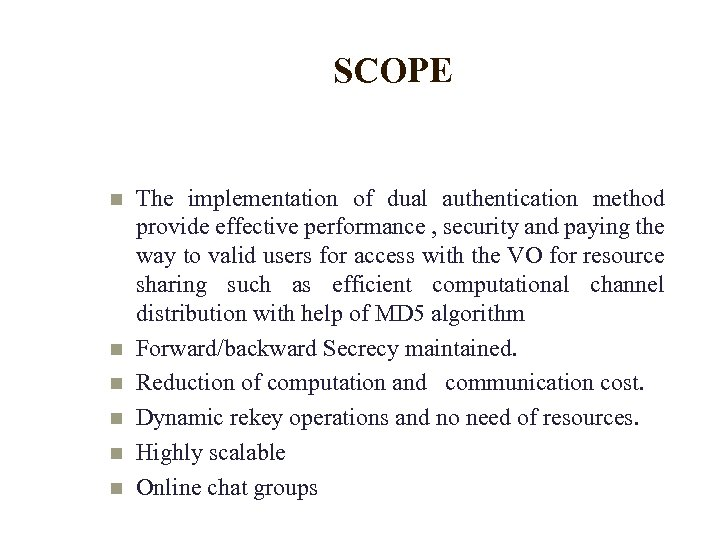 SCOPE The implementation of dual authentication method provide effective performance , security and paying