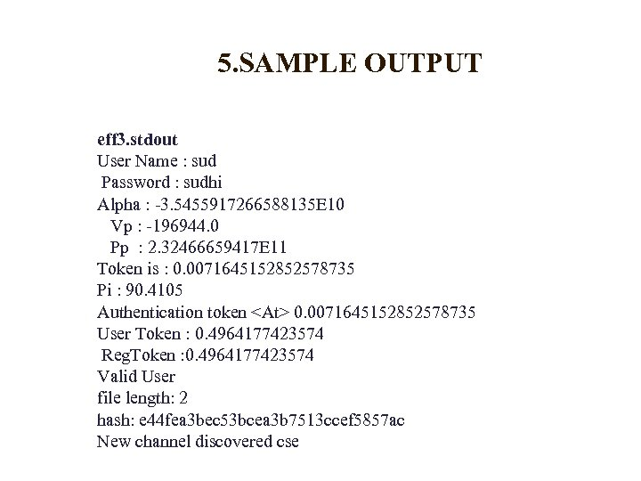 5. SAMPLE OUTPUT eff 3. stdout User Name : sud Password : sudhi Alpha