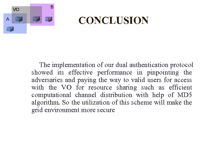 CONCLUSION The implementation of our dual authentication protocol showed its effective performance in pinpointing