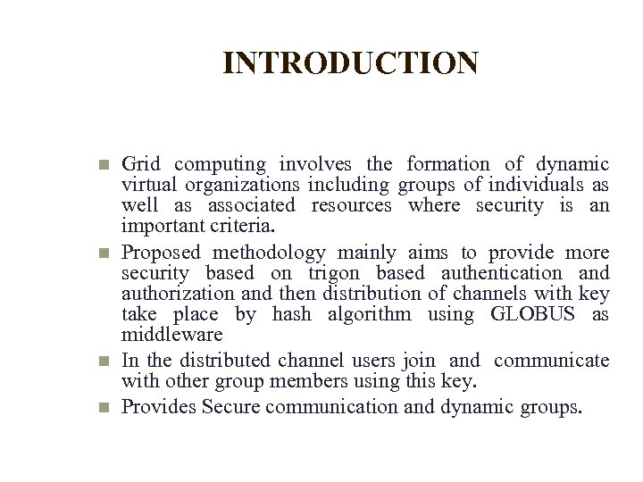 INTRODUCTION Grid computing involves the formation of dynamic virtual organizations including groups of individuals
