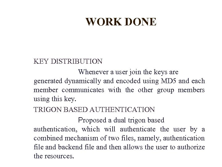 WORK DONE KEY DISTRIBUTION Whenever a user join the keys are generated dynamically and
