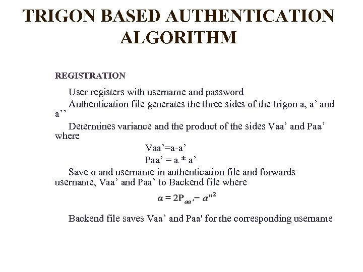 TRIGON BASED AUTHENTICATION ALGORITHM REGISTRATION a'' User registers with username and password Authentication file