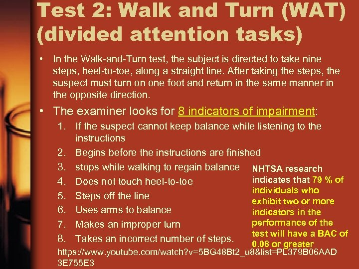 Test 2: Walk and Turn (WAT) (divided attention tasks) • In the Walk-and-Turn test,