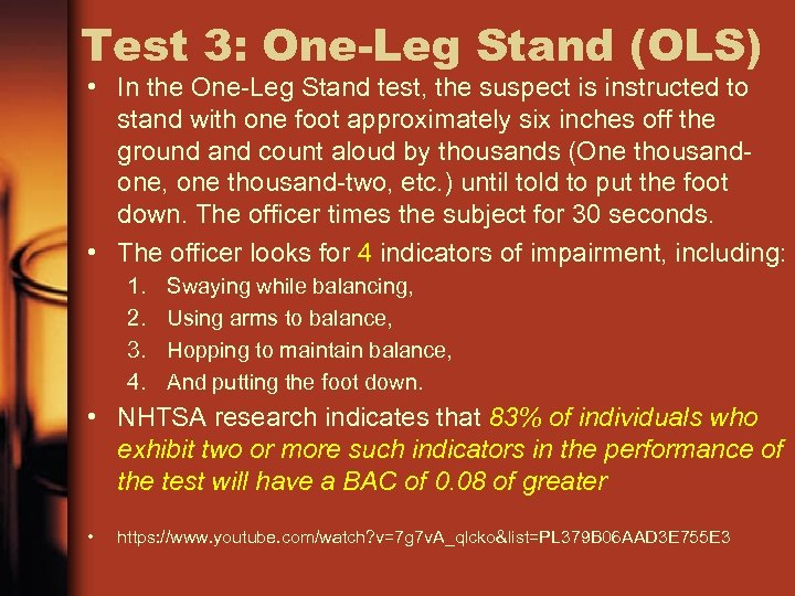 Test 3: One-Leg Stand (OLS) • In the One-Leg Stand test, the suspect is