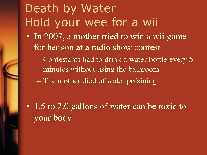Death by Water Hold your wee for a wii • In 2007, a mother