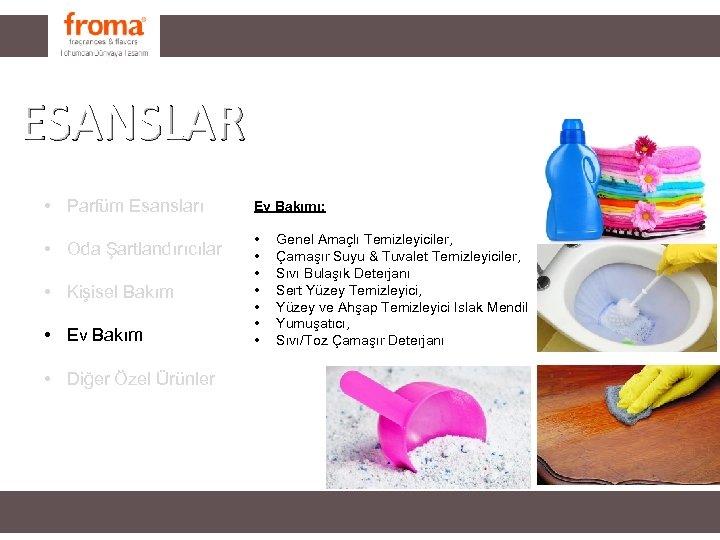 FRAGRANCES ESANSLAR • Parfüm Esansları Ev Bakımı: • Oda Şartlandırıcılar • • Kişisel Bakım