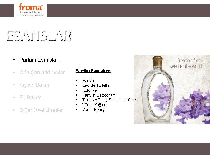 FRAGRANCES ESANSLAR • Parfüm Esansları • Oda Şartlandırıcılar • Kişisel Bakım • Ev Bakım