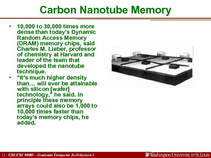 Carbon Nanotube Memory • 10, 000 to 30, 000 times more dense than today's