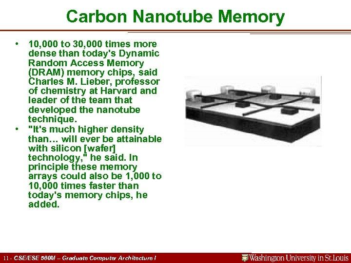 Carbon Nanotube Memory • 10, 000 to 30, 000 times more dense than today's
