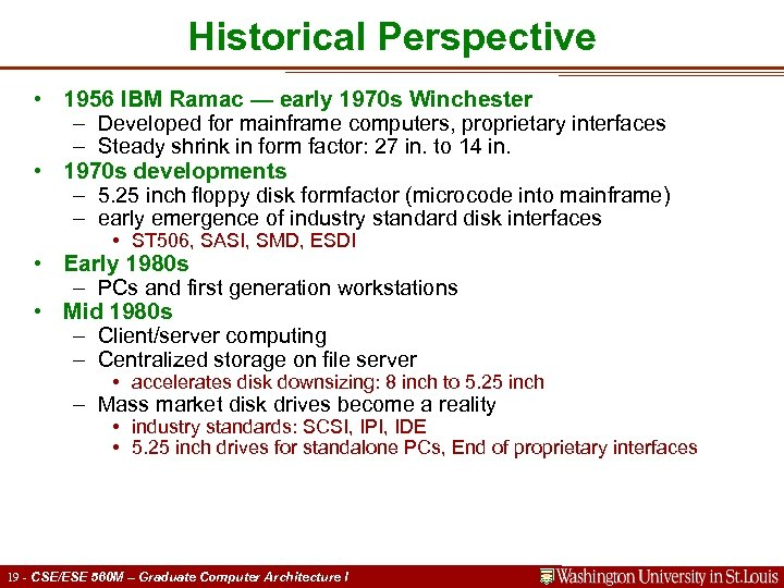 Historical Perspective • 1956 IBM Ramac — early 1970 s Winchester – Developed for