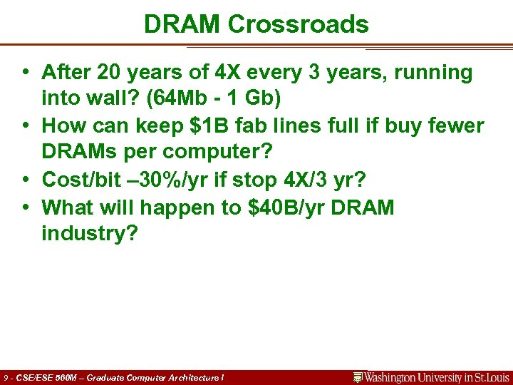 DRAM Crossroads • After 20 years of 4 X every 3 years, running into