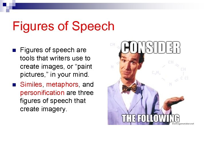 Figures of Speech n n Figures of speech are tools that writers use to