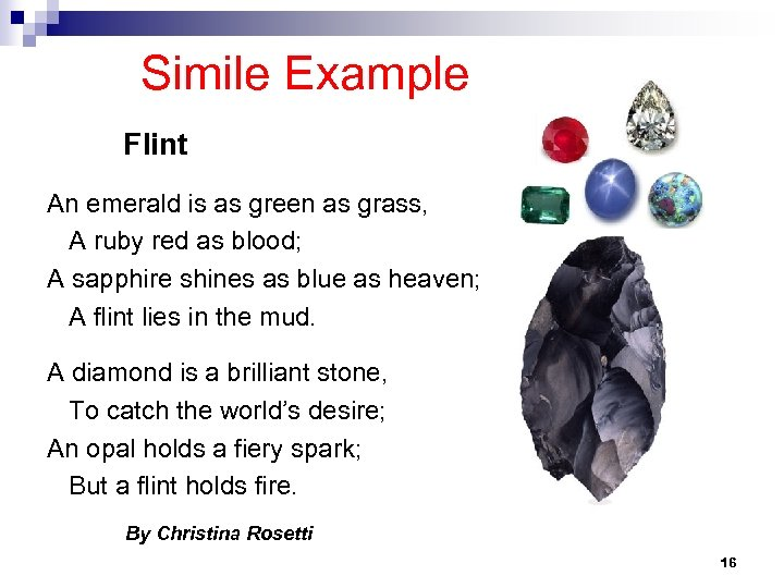 Simile Example Flint An emerald is as green as grass, A ruby red