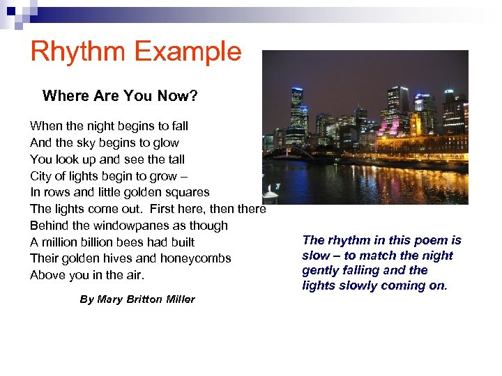 Rhythm Example Where Are You Now? When the night begins to fall And the