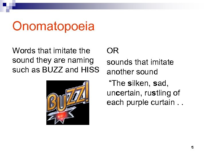 Onomatopoeia Words that imitate the OR sound they are naming sounds that imitate such