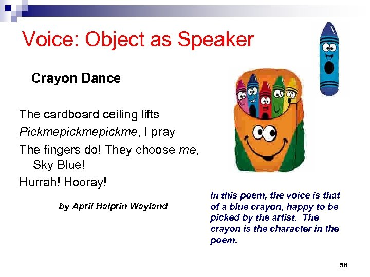 Voice: Object as Speaker Crayon Dance The cardboard ceiling lifts Pickmepickme, I pray The