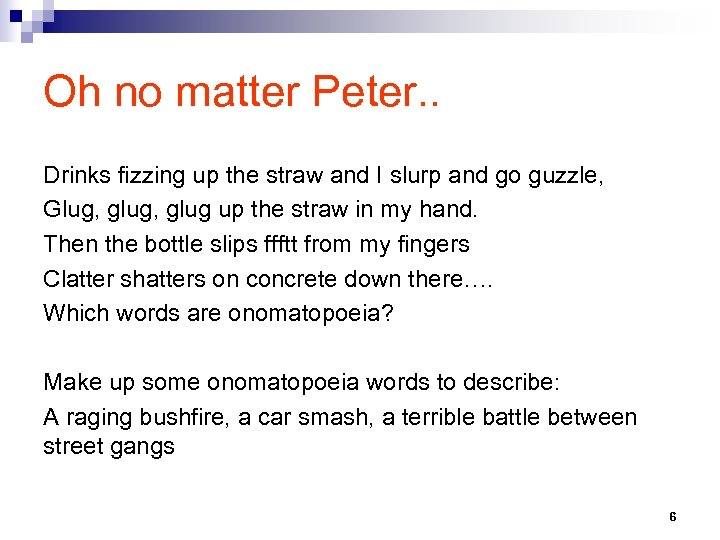 Oh no matter Peter. . Drinks fizzing up the straw and I slurp and