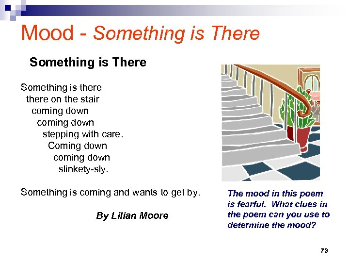Mood - Something is There Something is there on the stair coming down stepping