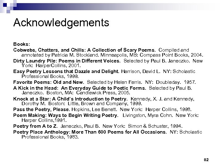 Acknowledgements Books: Cobwebs, Chatters, and Chills: A Collection of Scary Poems. Compiled annotated by