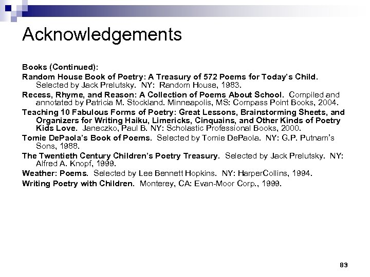 Acknowledgements Books (Continued): Random House Book of Poetry: A Treasury of 572 Poems for